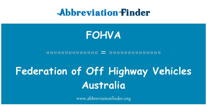 FOHVA: Federation of Off Highway Vehicles Australia