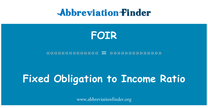 FOIR: Fixed Obligation to Income Ratio