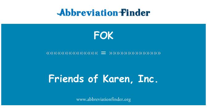 FOK: Friends of Karen, Inc.