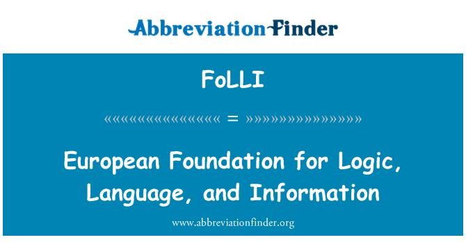 FoLLI: European Foundation for Logic, Language, and Information