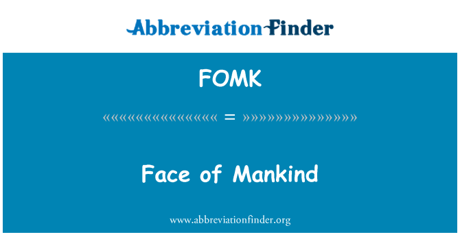 FOMK: Face of Mankind