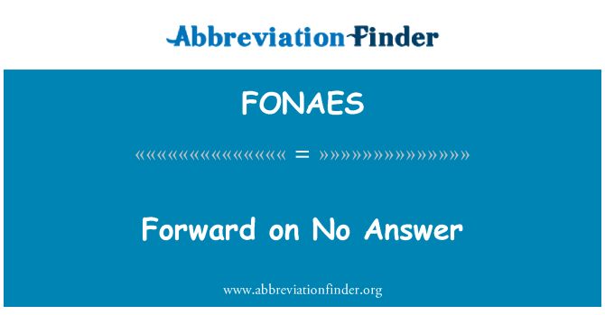 FONAES: Forward on No Answer