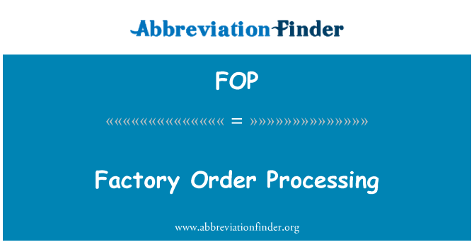 FOP: Factory Order Processing