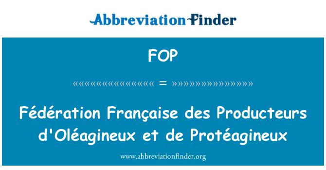 FOP: Fédération Française des Producteurs d'Oléagineux et de Protéagineux
