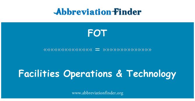 FOT: Facilities Operations & Technology