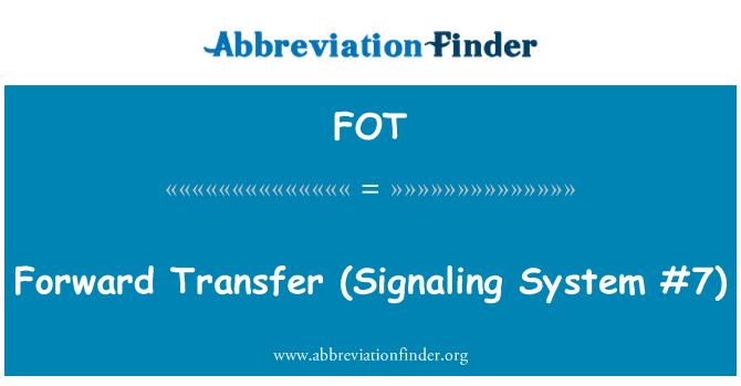 FOT: Forward Transfer   (Signaling System #7)