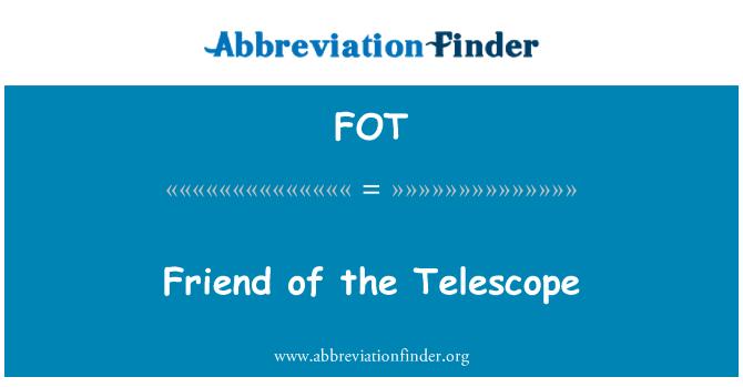 FOT: Friend of the Telescope