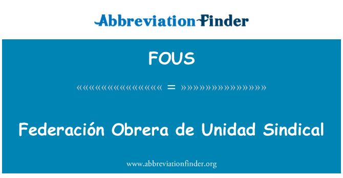 FOUS: Federación Obrera de Unidad Sindical