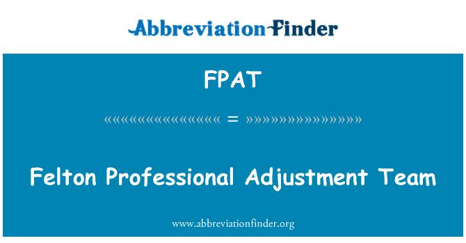 FPAT: Felton Professional Adjustment Team