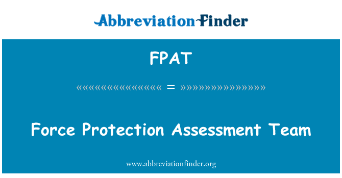 FPAT: Force Protection Assessment Team