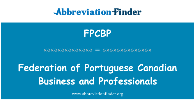 FPCBP: Federation of Portuguese Canadian Business and Professionals