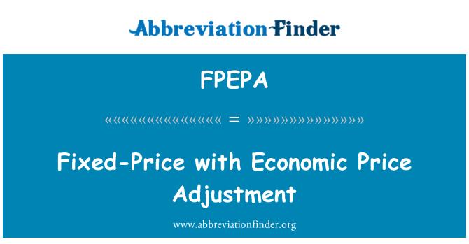 FPEPA: Fixed-Price with Economic Price Adjustment