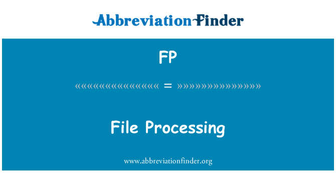 FP: File Processing
