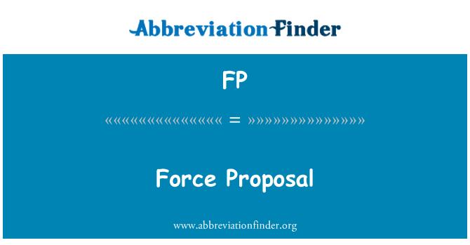 FP: Force Proposal