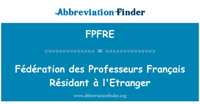 FPFRE: Fédération des Professeurs Français Résidant à l'Etranger