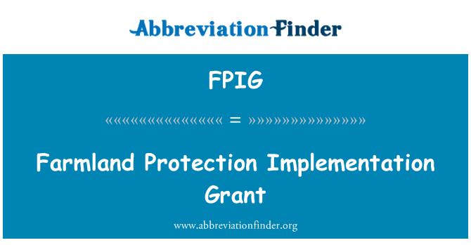 FPIG: Farmland Protection Implementation Grant