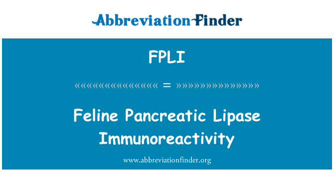 FPLI: 猫胰脂肪酶免疫反应性