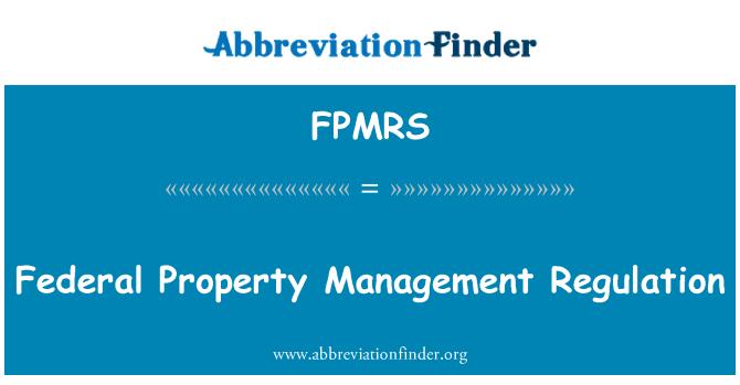 FPMRS: Federal emlak yönetimi Yönetmeliği