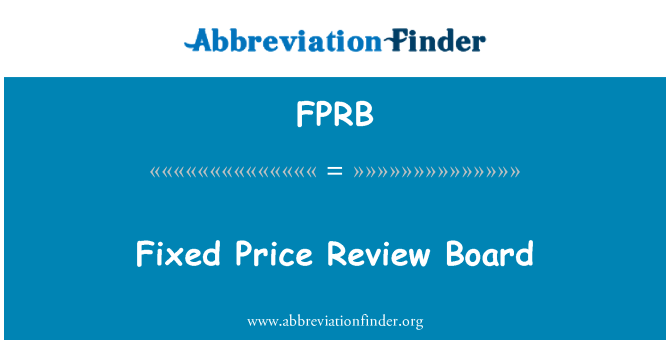 FPRB: Fixed Price Review Board