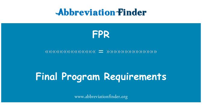 FPR: Final Program Requirements