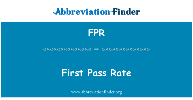 FPR: First Pass Rate