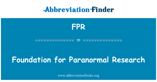 FPR: Foundation for Paranormal Research