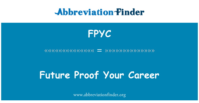 FPYC: Future Proof Your Career