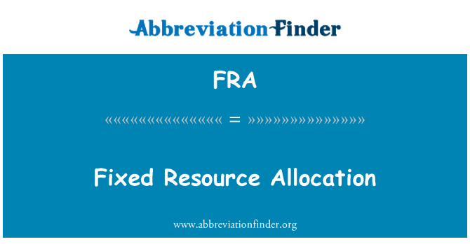 FRA: Fixed Resource Allocation