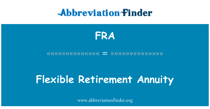 FRA: Flexible Retirement Annuity