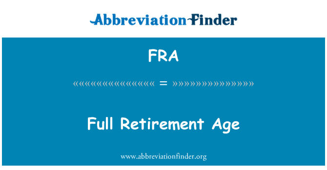 FRA: Full Retirement Age