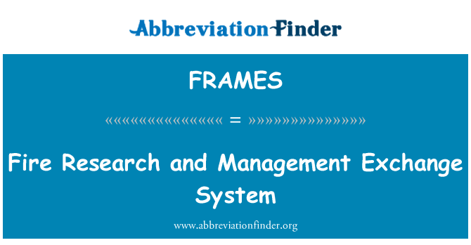 FRAMES: Fire Research and Management Exchange System