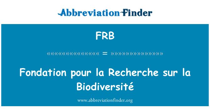 FRB: Fondation pour la Recherche sur la Biodiversité