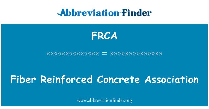 FRCA: Asociación de concreto reforzado de fibra