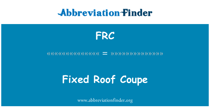 FRC: Fixed Roof Coupe