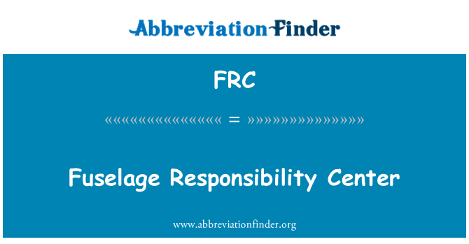 FRC: Fuselage Responsibility Center