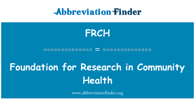 FRCH: Foundation for Research in Community Health