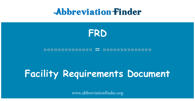 FRD: Facility Requirements Document