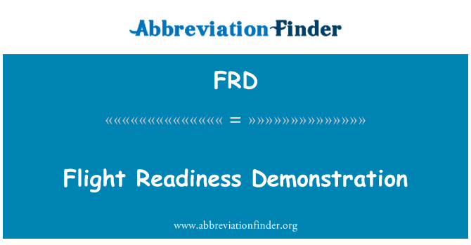 FRD: Flight Readiness Demonstration