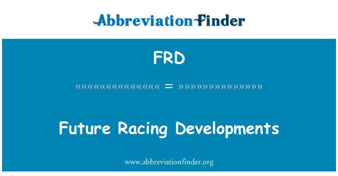 FRD: Future Racing Developments