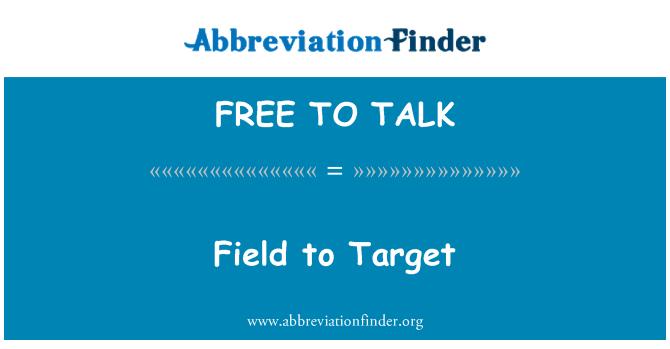 FREE TO TALK: 目标字段