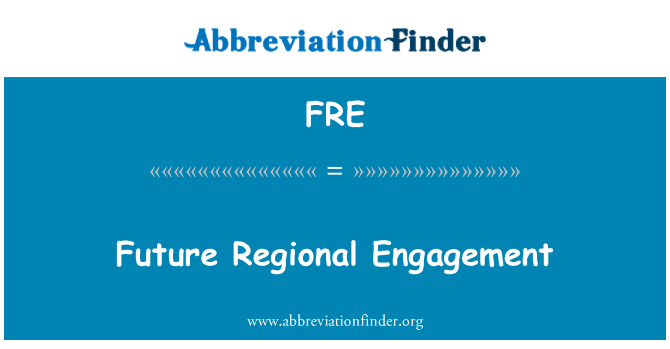 FRE: Future Regional Engagement