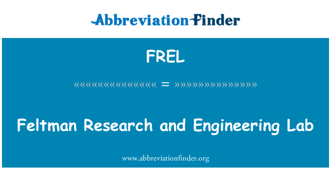 FREL: Feltman Research and Engineering Lab