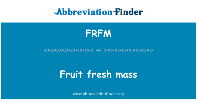FRFM: Fruit fresh mass