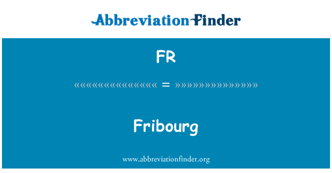 FR: Fribourg