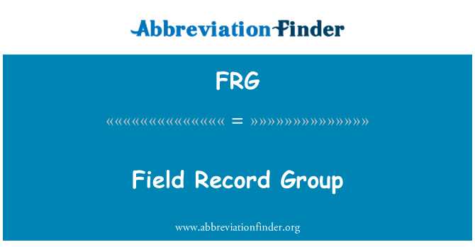 FRG: Field Record Group