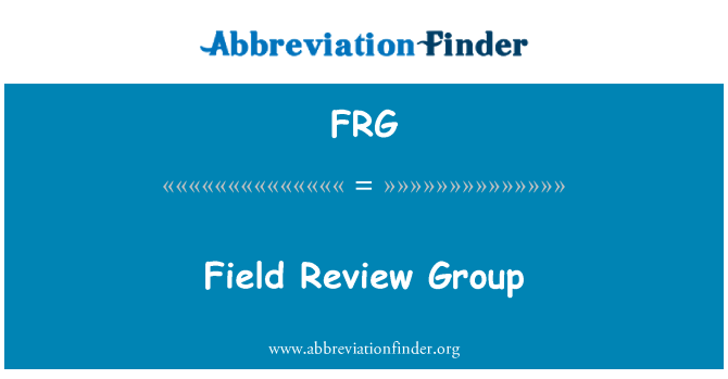 FRG: Field Review Group