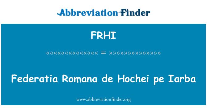FRHI: Federatia 罗马纳德 Hochei pe Iarba