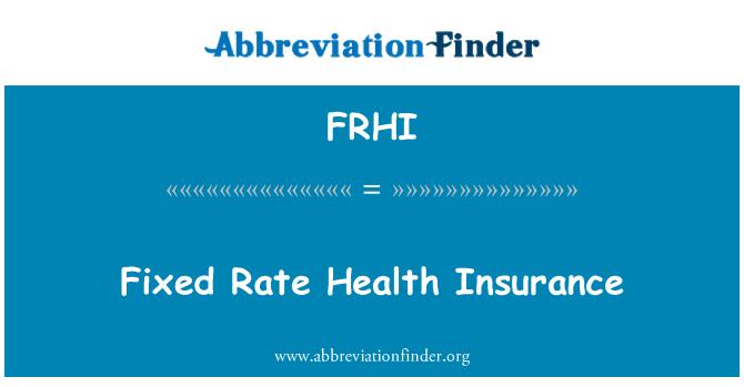 FRHI: Fixed Rate Health Insurance