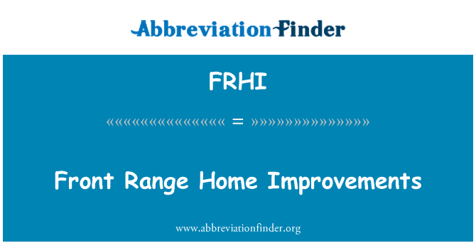 FRHI: Mejoras de la casa gama