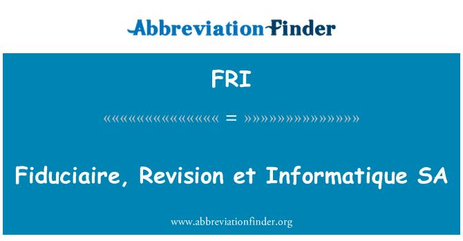 FRI: Fiduciaire, Revision et Informatique SA